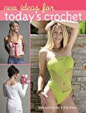 New Ideas for Today's Crochet (1402723067) by Leinhauser, Jean