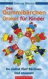 Das Gummibärchen Orakel für Kinder - Du ziehst fünf Bärchen - Und staunst! - Dietmar Bittrich