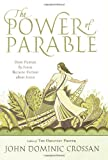 Image of The Power of Parable: How Fiction by Jesus Became Fiction about Jesus