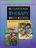 img - for Occupational Therapy with Elders: Strategies for the COTA, 1e by Helene Lohman MA OTD OTR/L (1997-08-15) book / textbook / text book