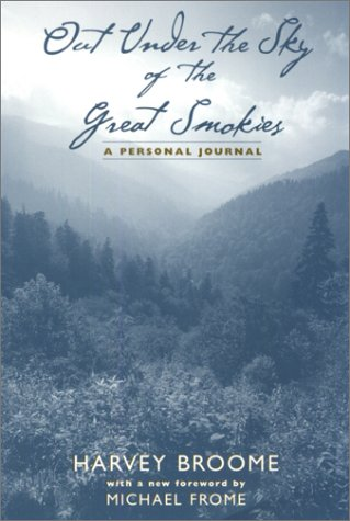 Out Under The Sky Of The Great Smokies: A Personal Journal
