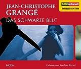 Das schwarze Blut, 6 CDs (ADAC Motorwelt Thriller-Edition) - Jean-Christophe Grange