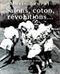 Salons, coton, r�volutions...