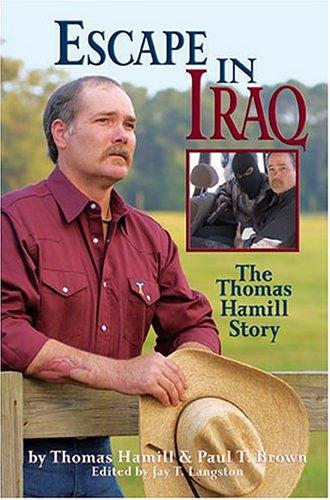 Escape In Iraq: The Thomas Hamill Story, Thomas Hamill, Paul T. Brown, Jay Langston