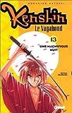 echange, troc Nobuhiro Watsuki - Kenshin, le vagabond. 13, Une magnifique nuit