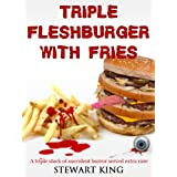 Triple Fleshburger With Fries: The Stewart King Omnibusby Stewart King