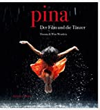 Donata & Wim Wenders: Pina. The Film and the Dancers. (3829606230) by Wenders, Wim