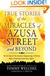 True Stories of the Miracles of Azusa...