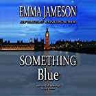 Something Blue: Lord and Lady Hetheridge Mystery Series, Book 3 Hörbuch von Emma Jameson Gesprochen von: Matthew Lloyd Davies