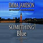 Something Blue: Lord and Lady Hetheridge Mystery Series, Book 3 | Emma Jameson