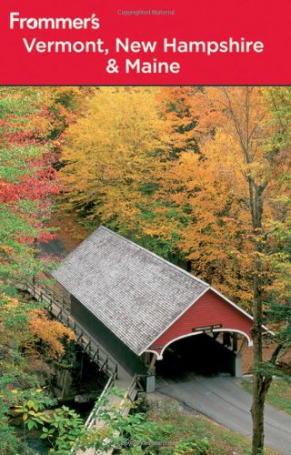 Frommer's Vermont, New Hampshire and Maine (Frommer's Complete Guides)