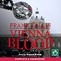 Vienna Blood (       UNABRIDGED) by Frank Tallis Narrated by Richard Burnip