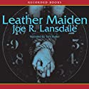 Leather Maiden (       UNABRIDGED) by Joe Lansdale Narrated by Tom Butler