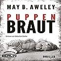 Puppenbraut Hörbuch von May B. Aweley Gesprochen von: Sebastian Stielke