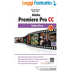 Adobe Premiere Pro CC - Guida all'uso (Digital LifeStyle Pro)