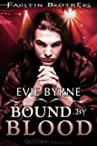 Bound By Blood: The Faustin Bros., Book 2 (Faustin Brothers)