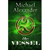 The Vessel (Machinations Book 1) ~ Michael Alexander