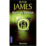 Mort...ou presquepar Peter James