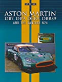 Colin Pitt Aston Martin: DB7, DB9, DBR9, DBRS9 and the Vantage N24