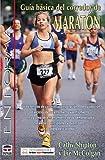 Guia basica del corredor de maraton/ Marathon Runners Basic Guide