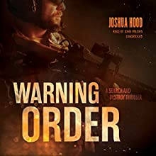 Warning Order: A Search and Destroy Thriller, Book 2 Audiobook by Joshua Hood Narrated by John Pruden