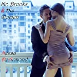 Mr. Brooks & His Women: Mr. Brooks & His Women: A Trilogy, Book 1 | Nessa DeArmond