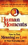 Human Moments: How to Find Meaning and Love in Your Everyday Life