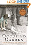 The Occupied Garden: A Family Memoir...