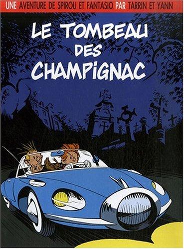 Une Aventure de Spirou et Fantasio t.3 : Le Tombeau des Champignac  Tarrin  Yann, BANDE DESSINEE