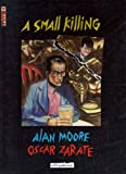 A Small Killing (0575050233) by Moore, Alan