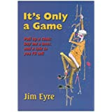 It's Only a Gameby Jim Eyre