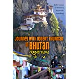 Journey With Robert Thurman In Bhutan