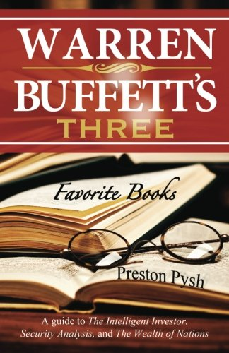 Warren Buffett's 3 Favorite Books: A guide to The Intelligent Investor, Security Analysis, and The Wealth of Nations Reviews
