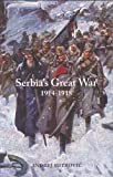 Serbias Great War 1914-1918 (Central European Studies)
