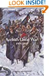 Serbia's Great War 1914-1918 (Central...