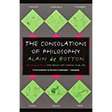 The Consolations of Philosophy ~ Alain de Botton