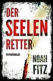 Der Seelenretter ein Thriller von Noah Fitz (Ein Johannes-Hornoff-Thriller #3) (kindle edition)