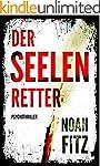 Der Seelenretter - Ein Thriller von N...
