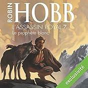 Le prophète blanc (L'Assassin royal 7) | Robin Hobb