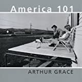img - for Arthur Grace: America 101 book / textbook / text book