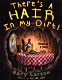 There's a Hair in My Dirt! A Worm's Story