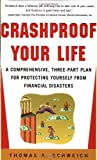 img - for Crashproof Your Life : A Comprehensive, Three-Part Plan for Protecting Yourself from Financial Disasters by Thomas A. Schweich (2002-12-01) book / textbook / text book