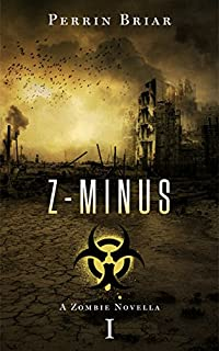 Z-minus: The Post Apocalyptic Horror Series by Perrin Briar ebook deal