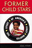 img - for Former Child Stars: America's Least Wanted: The Story of America's Least Wanted by Joal Ryan (2000-11-01) book / textbook / text book