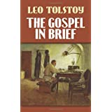 The Gospel in Brief (Eastern Philosophy and Religion)by Leo Tolstoy