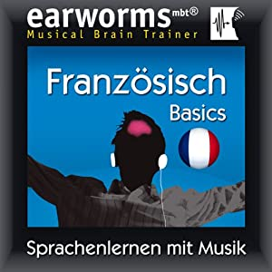 Earworms MBT Französisch [French for German Speakers] Hörbuch