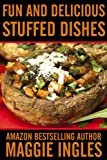 Fun and Delicious Stuffed Dishes