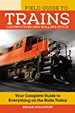 The Field Guide to Trains: Locomotives and Rolling Stock
