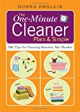 The One-Minute Cleaner Plain & Simple: 500 Tips for Cleaning Smarter, not Harder