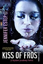 Kiss of Frost (Mythos Academy Book 2)